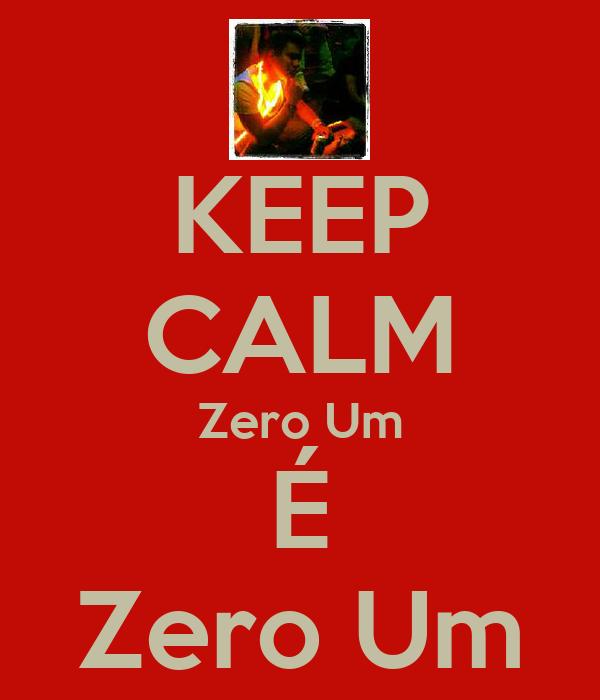 KEEP CALM Zero Um É Zero Um