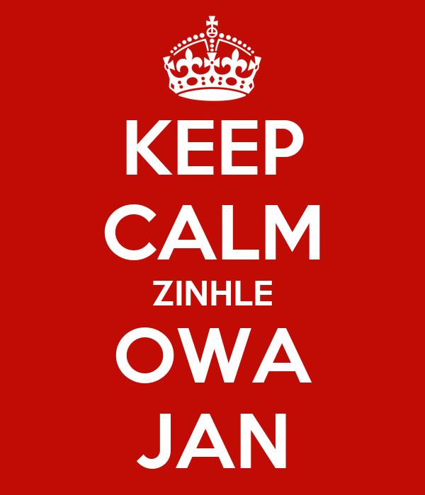 KEEP CALM ZINHLE OWA JAN