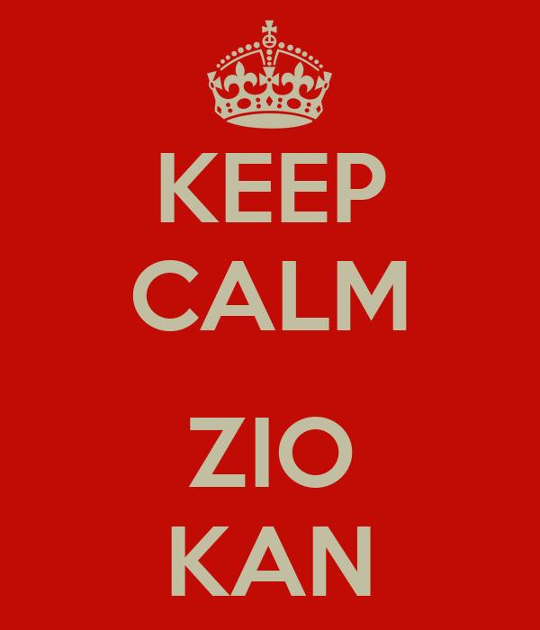 KEEP CALM  ZIO KAN