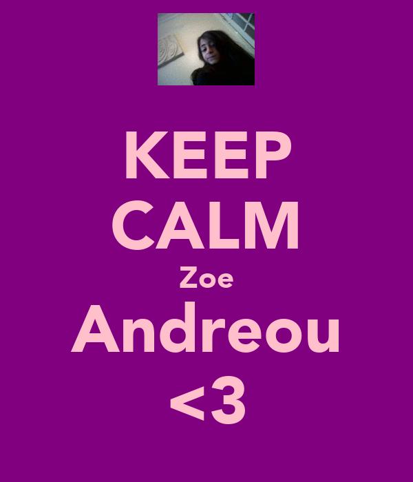 KEEP CALM Zoe Andreou <3