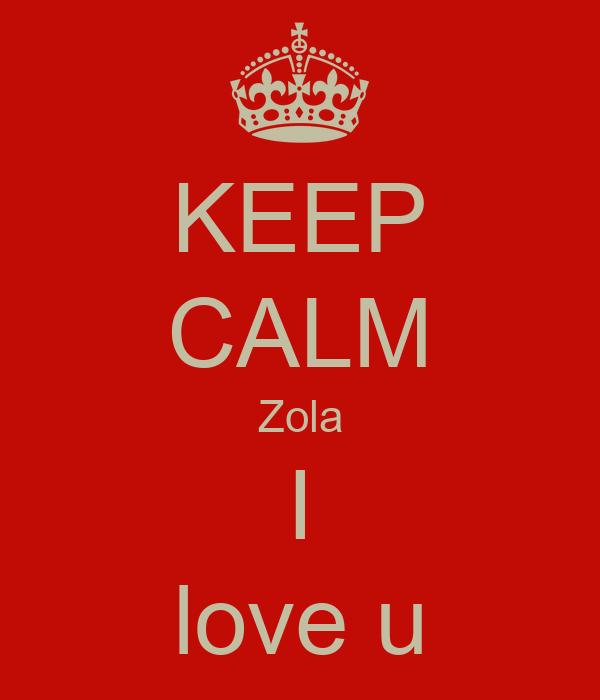 KEEP CALM Zola I love u