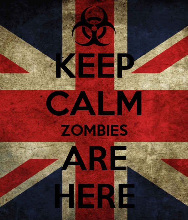 KEEP CALM ZOMBIES ARE HERE