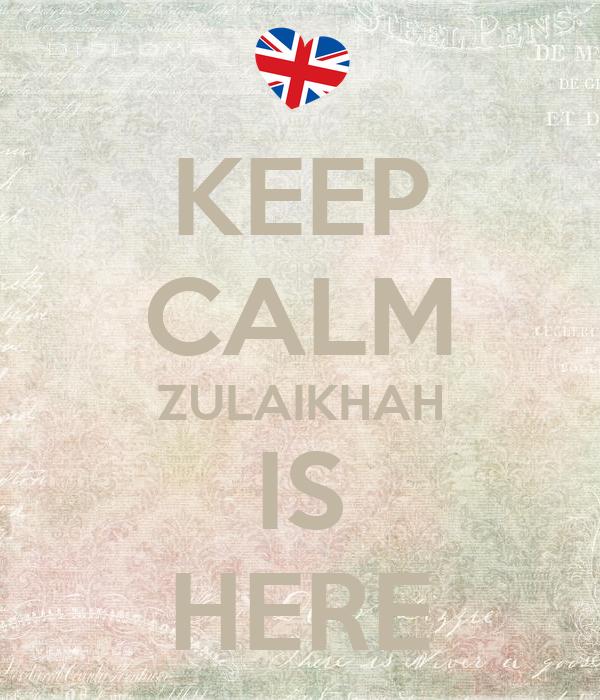 KEEP CALM ZULAIKHAH IS HERE