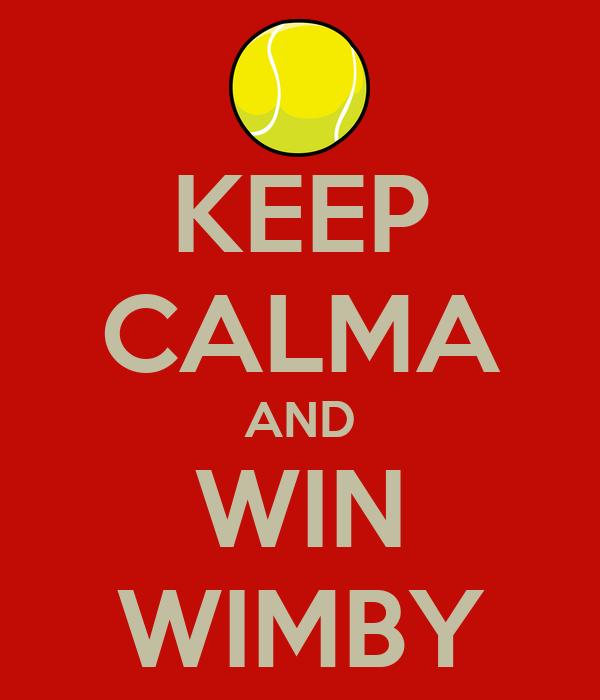 KEEP CALMA AND WIN WIMBY