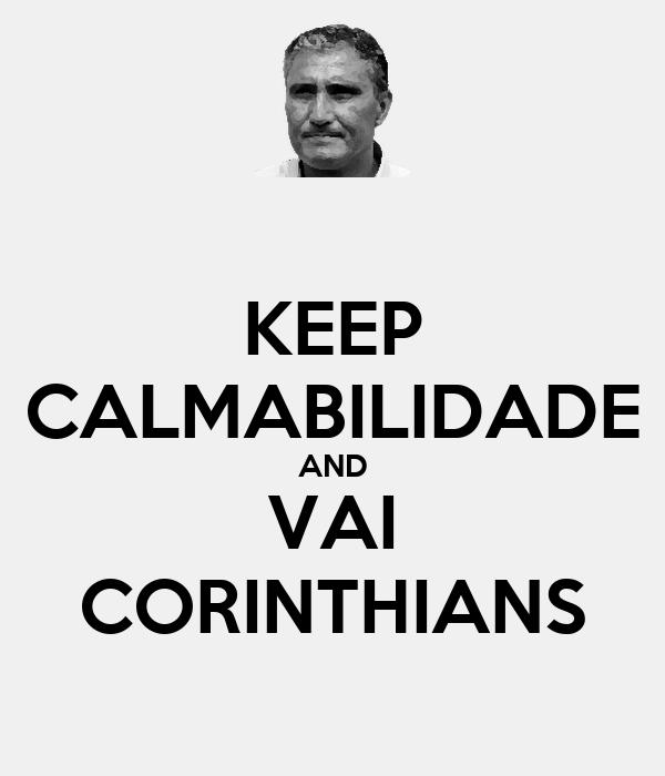 KEEP CALMABILIDADE AND VAI CORINTHIANS