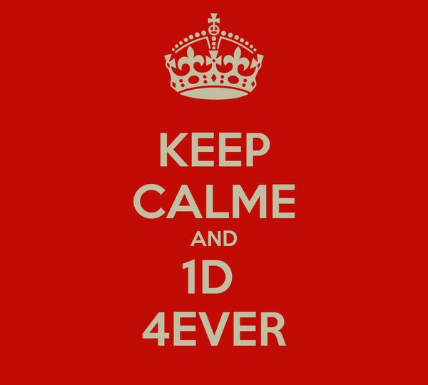 KEEP CALME AND 1D  4EVER