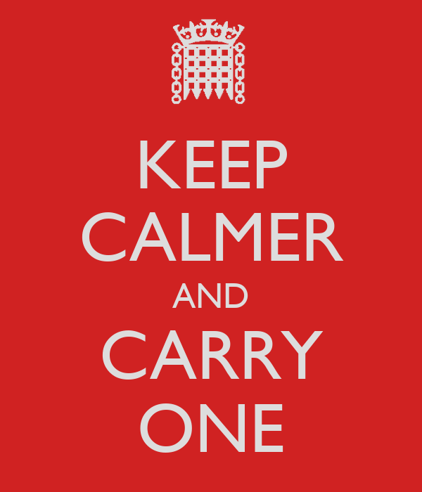 KEEP CALMER AND CARRY ONE