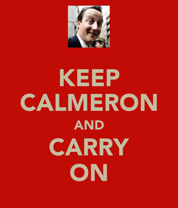 KEEP CALMERON AND CARRY ON