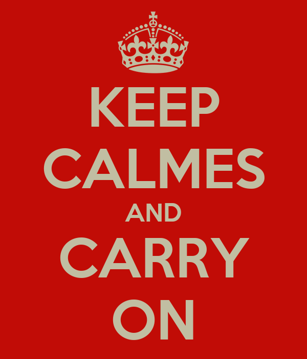 KEEP CALMES AND CARRY ON