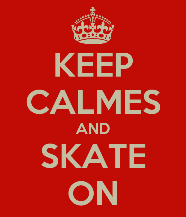 KEEP CALMES AND SKATE ON