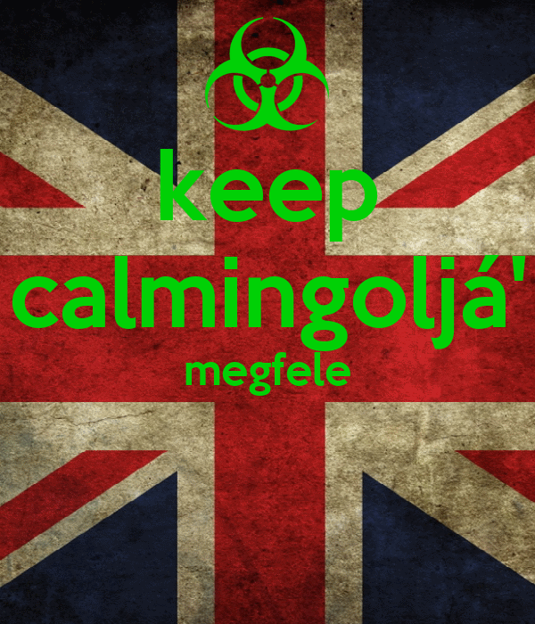 keep calmingoljá' megfele