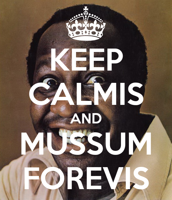 KEEP CALMIS AND MUSSUM FOREVIS