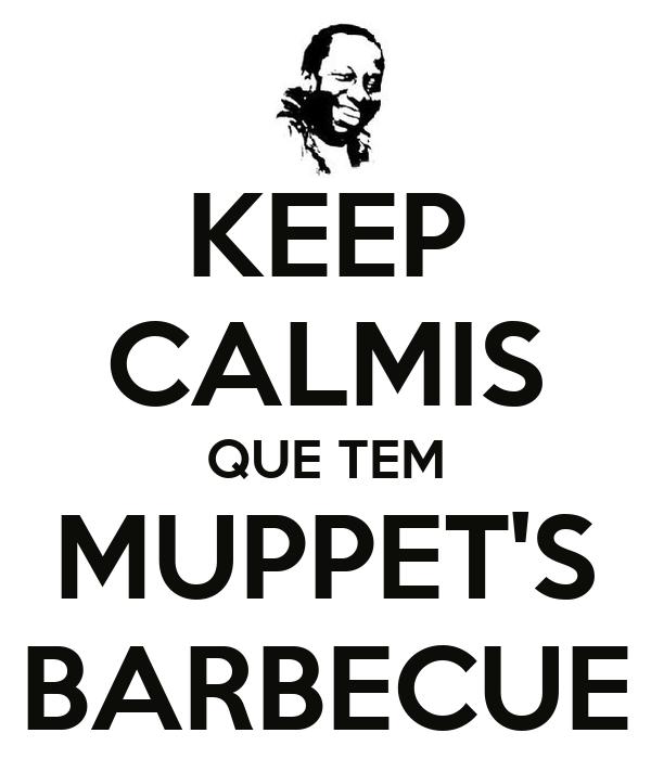 KEEP CALMIS QUE TEM MUPPET'S BARBECUE