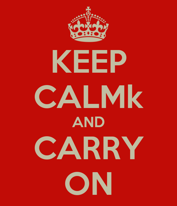 KEEP CALMk AND CARRY ON