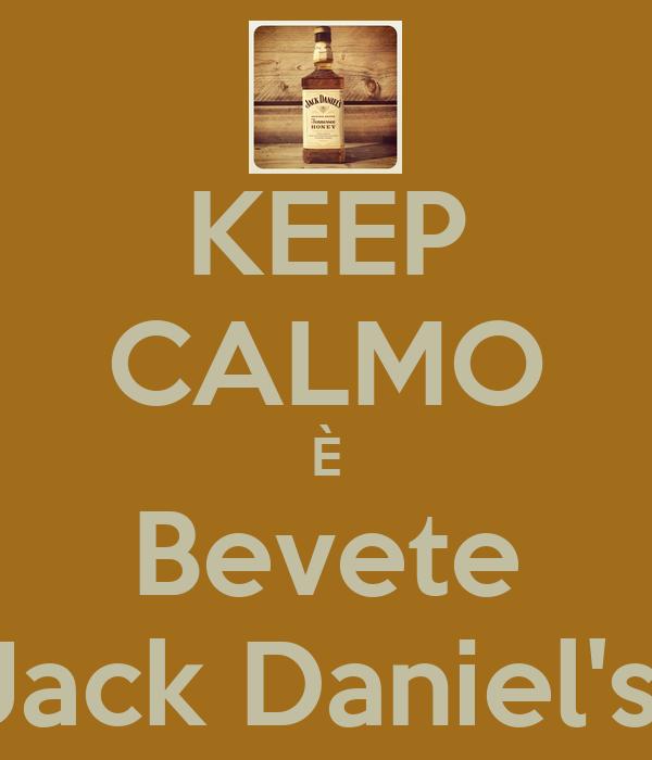 KEEP CALMO È Bevete Jack Daniel's
