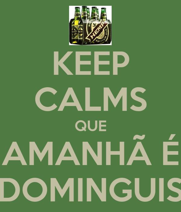 KEEP CALMS QUE AMANHÃ É DOMINGUIS