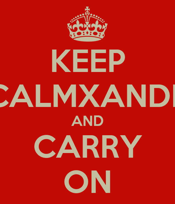 KEEP CALMXANDE AND CARRY ON