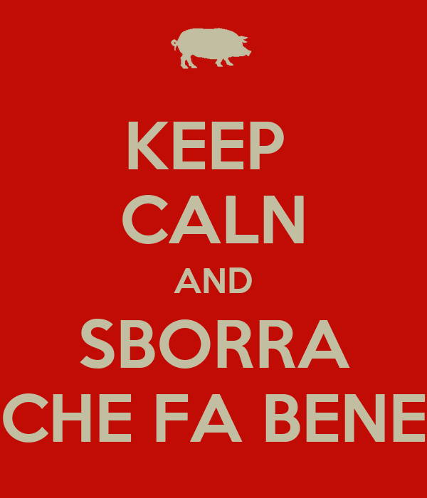 KEEP  CALN AND SBORRA CHE FA BENE