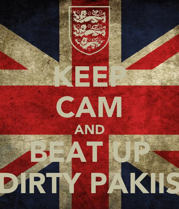 KEEP CAM AND BEAT UP DIRTY PAKIIS