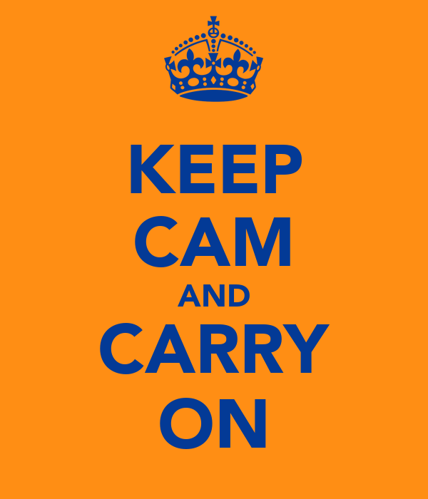 KEEP CAM AND CARRY ON