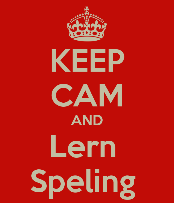 KEEP CAM AND Lern  Speling