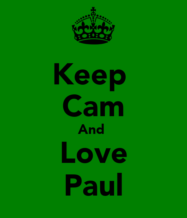 Keep  Cam And  Love Paul