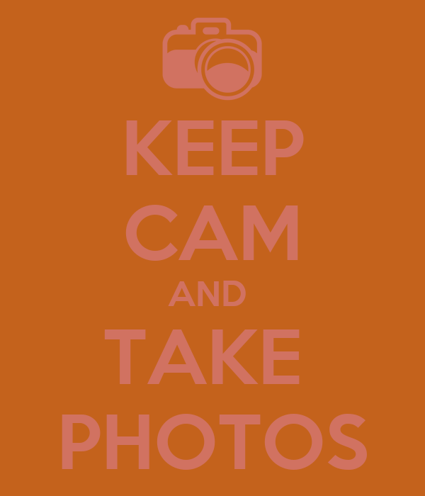 KEEP CAM AND  TAKE  PHOTOS