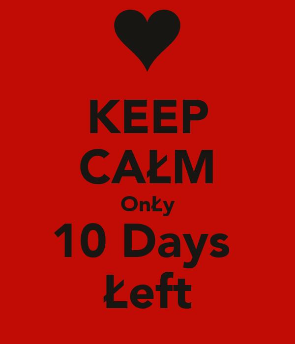 KEEP CAŁM OnŁy 10 Days  Łeft