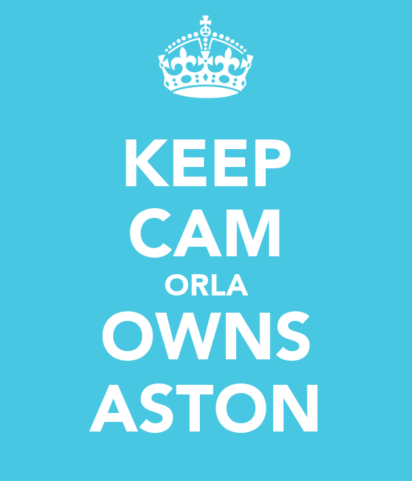 KEEP CAM ORLA OWNS ASTON