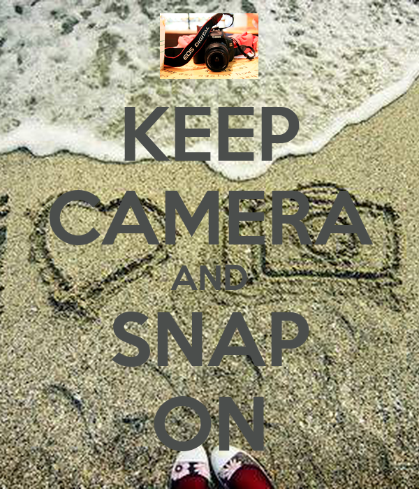 KEEP CAMERA AND SNAP ON