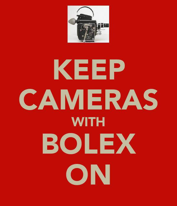 KEEP CAMERAS WITH BOLEX ON