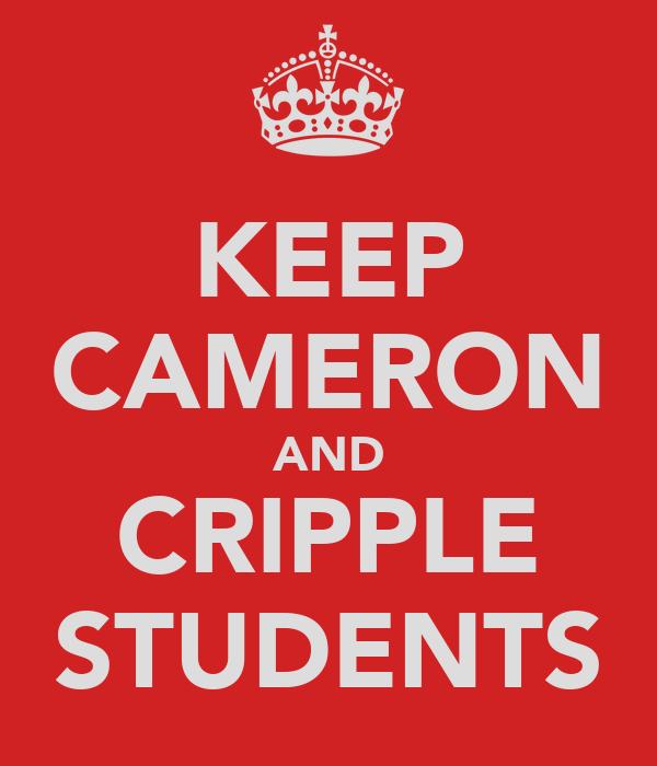 KEEP CAMERON AND CRIPPLE STUDENTS