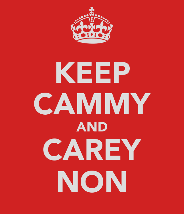 KEEP CAMMY AND CAREY NON