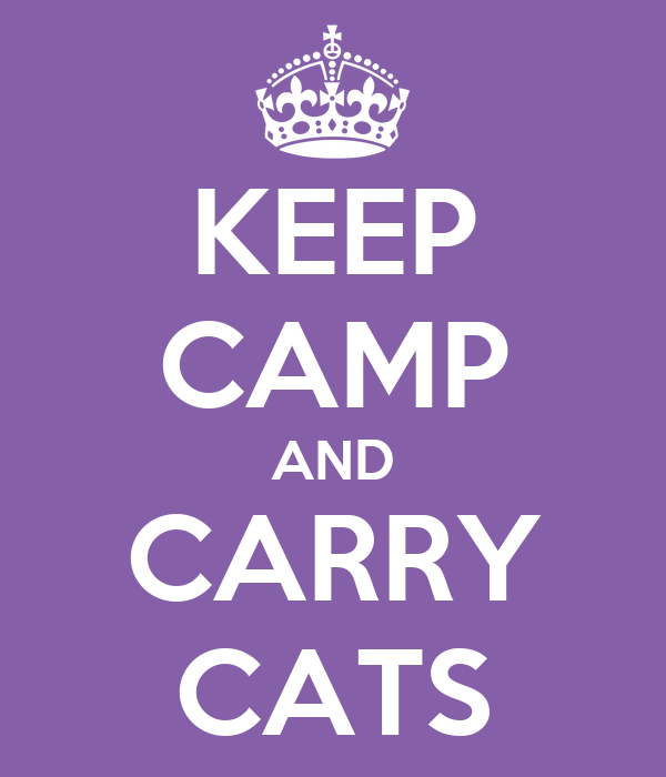 KEEP CAMP AND CARRY CATS