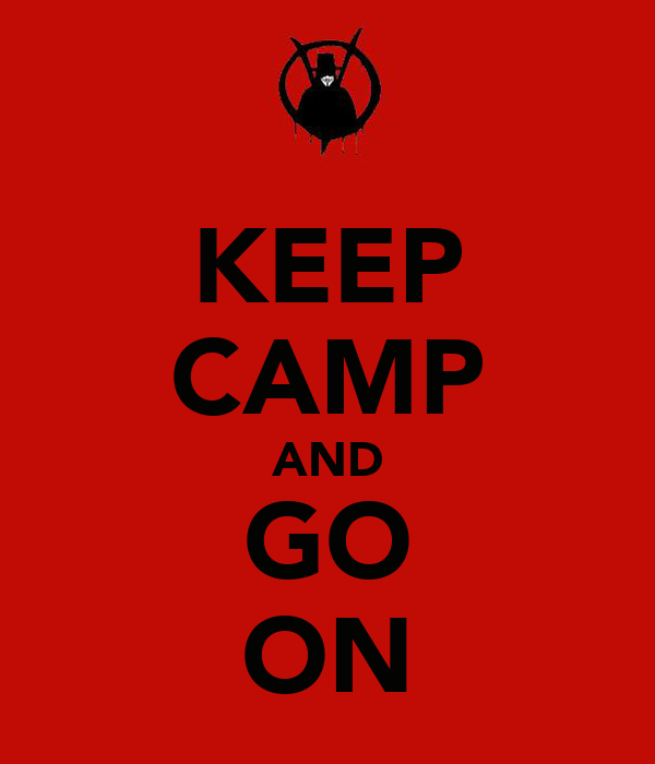 KEEP CAMP AND GO ON