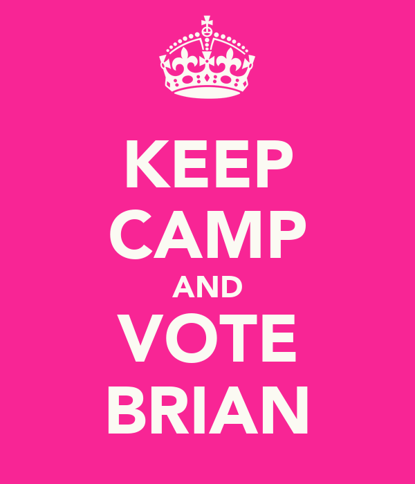 KEEP CAMP AND VOTE BRIAN