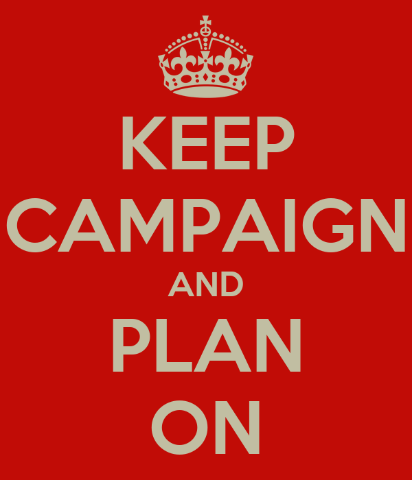 KEEP CAMPAIGN AND PLAN ON