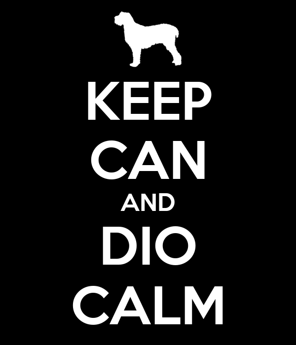 KEEP CAN AND DIO CALM