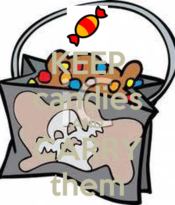KEEP candies AND CARRY them