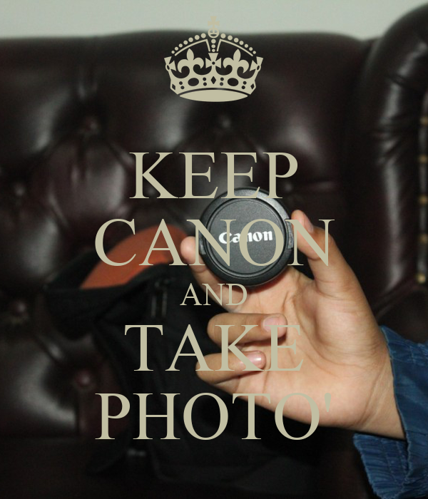 KEEP CANON AND TAKE PHOTO'