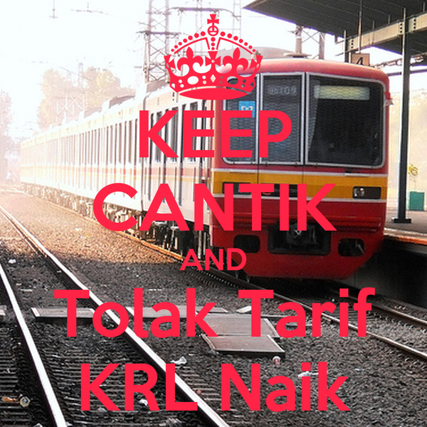 KEEP CANTIK AND Tolak Tarif KRL Naik
