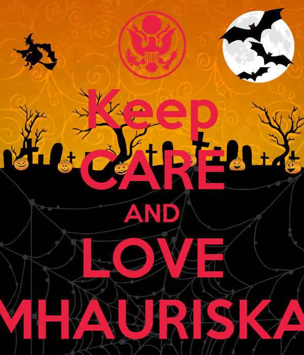 Keep CARE AND LOVE MHAURISKA