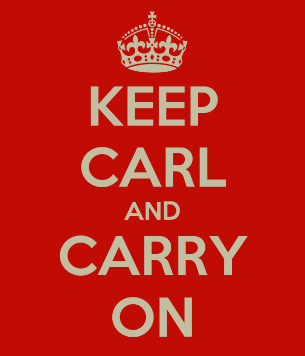 KEEP CARL AND CARRY ON
