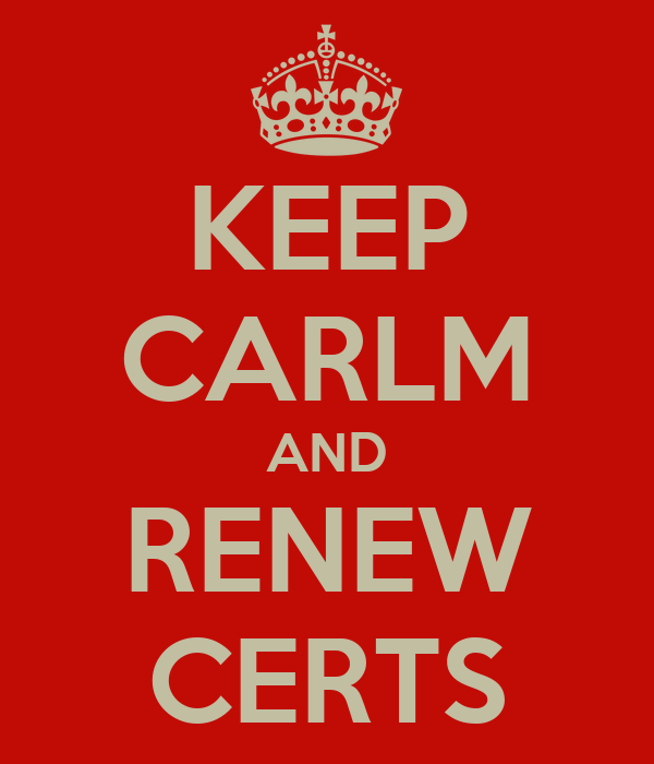KEEP CARLM AND RENEW CERTS
