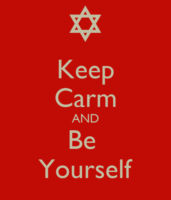 Keep Carm AND Be  Yourself