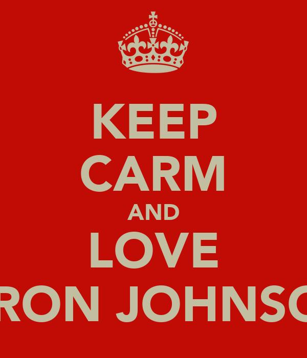 KEEP CARM AND LOVE AARON JOHNSON!