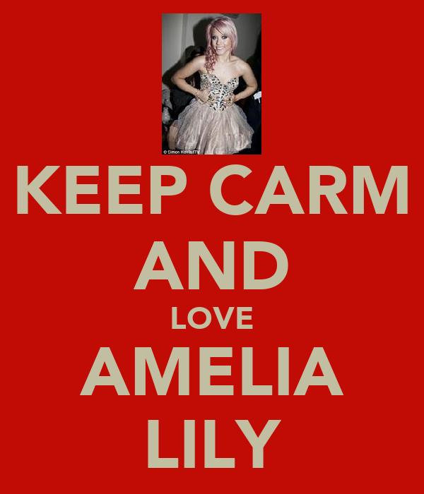 KEEP CARM AND LOVE AMELIA LILY