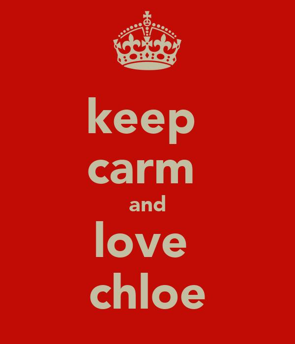 keep  carm  and love  chloe