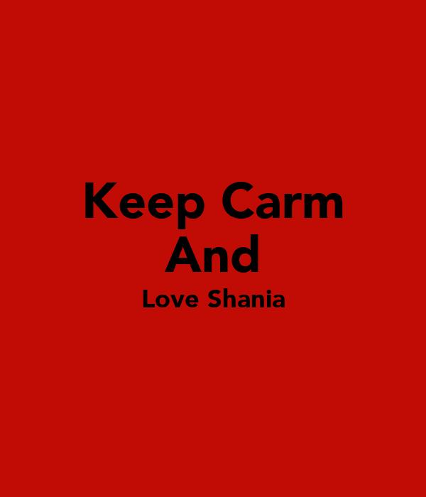 Keep Carm And Love Shania