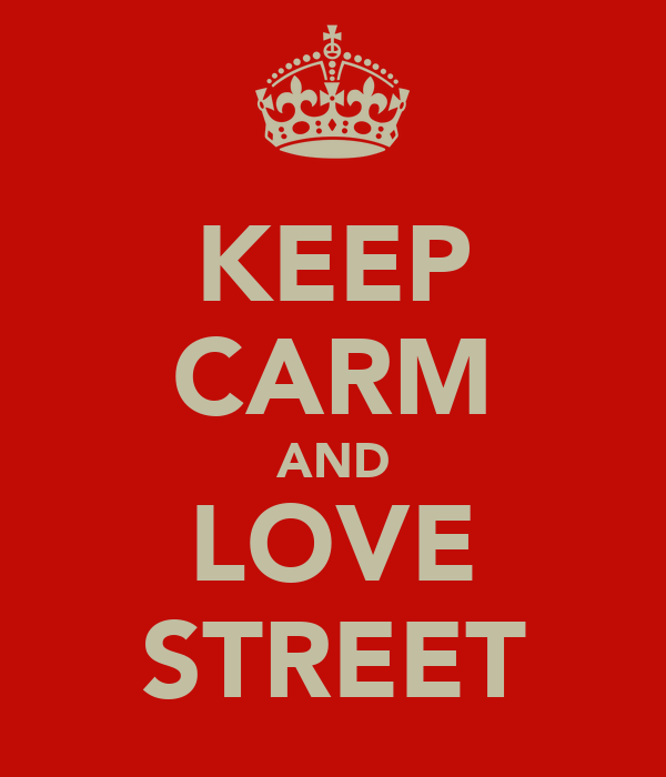 KEEP CARM AND LOVE STREET